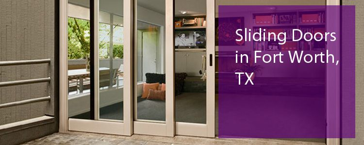 Sliding Doors in Fort Worth, TX